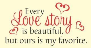 Every love story is beautiful but ours is my favorite love Vinyl Wall Decals Quotes Sayings Words Art Decor Lettering vinyl wall art inspirational uplifting  Nursery Wall Decor  Baby