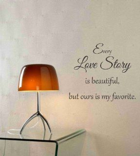 Every love story is beautiful, but ours is my favorite. Vinyl wall art Inspirational quotes and saying home decor decal sticker   Paintings For Living Room