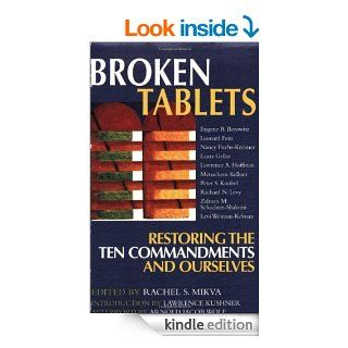 Broken Tablets Restoring the Ten Commandments and Ourselves eBook Rachel S. Mikva, Arnold Jacob Wolf, Eugene B. Borowitz Kindle Store