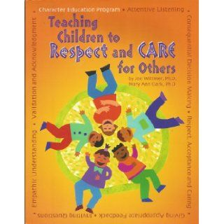 Teaching Children to Respect and Care for Others An Elementary School Character Education Program Featuring Teachers as Catalysts and Mentors 9781930572171 Books
