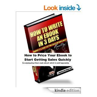 "How to Price Your Ebook to Start Getting Sales Quickly (Excerpt from ""How to Write an Ebook in 3 Days, Market It & Start Getting Sales within a Week    Really"")   Kindle edition by Yuwanda Black. Business & Money Kindle eBooks @ ."