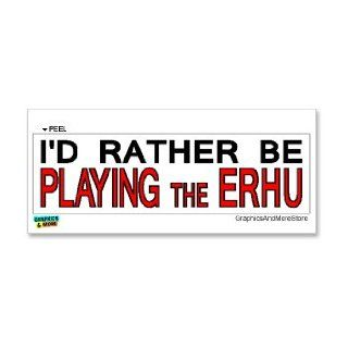 I'd Rather Be Playing the Erhu   Window Bumper Laptop Sticker Automotive