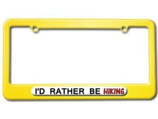 I'd Rather Be Hiking License Plate Tag Frame   Color Yellow Automotive