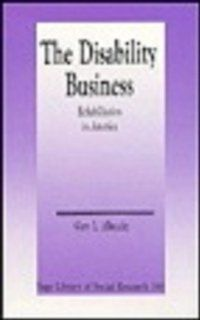 The Disability Business Rehabilitation in America (SAGE Library of Social Research) Gary L. Albrecht 9780803936317 Books