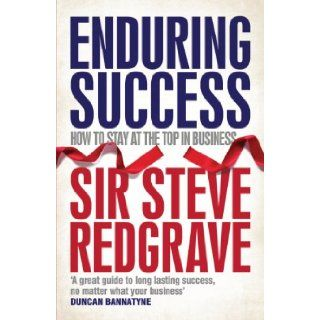 Enduring Success How to Achieve Long Term Business Results Steven Redgrave 9780755319671 Books