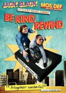 Be Kind Rewind Jack Black, Mos Def, Danny Glover, Mia Farrow, Sigourney Weaver, Melonie Diaz, Arjay Smith, Amir Ali Said, Marcus Carl Franklin, Blake Hightower, Chandler Parker, Irv Gooch, Ellen Kuras, Jean Michel Bernard, Michel Gondry Movies & TV