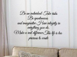 Be an individual Take risks Be spontaneous and imaginative. Have integrity in everything you do. Make a real difference. This life is too precious to waste. Vinyl wall art Inspirational quotes and saying home decor decal sticker