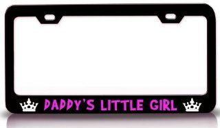 DADDY'S LITTLE GIRL Princess Girly Girl Steel Metal License Plate Frame Black Automotive