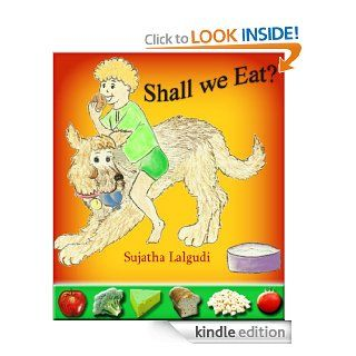 Shall We Eat?   A fun guess the Food book for Children eBook Sujatha Lalgudi Kindle Store